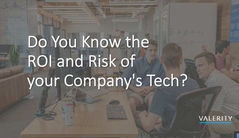 Do You Know the ROI and Risk of your Company's Tech?